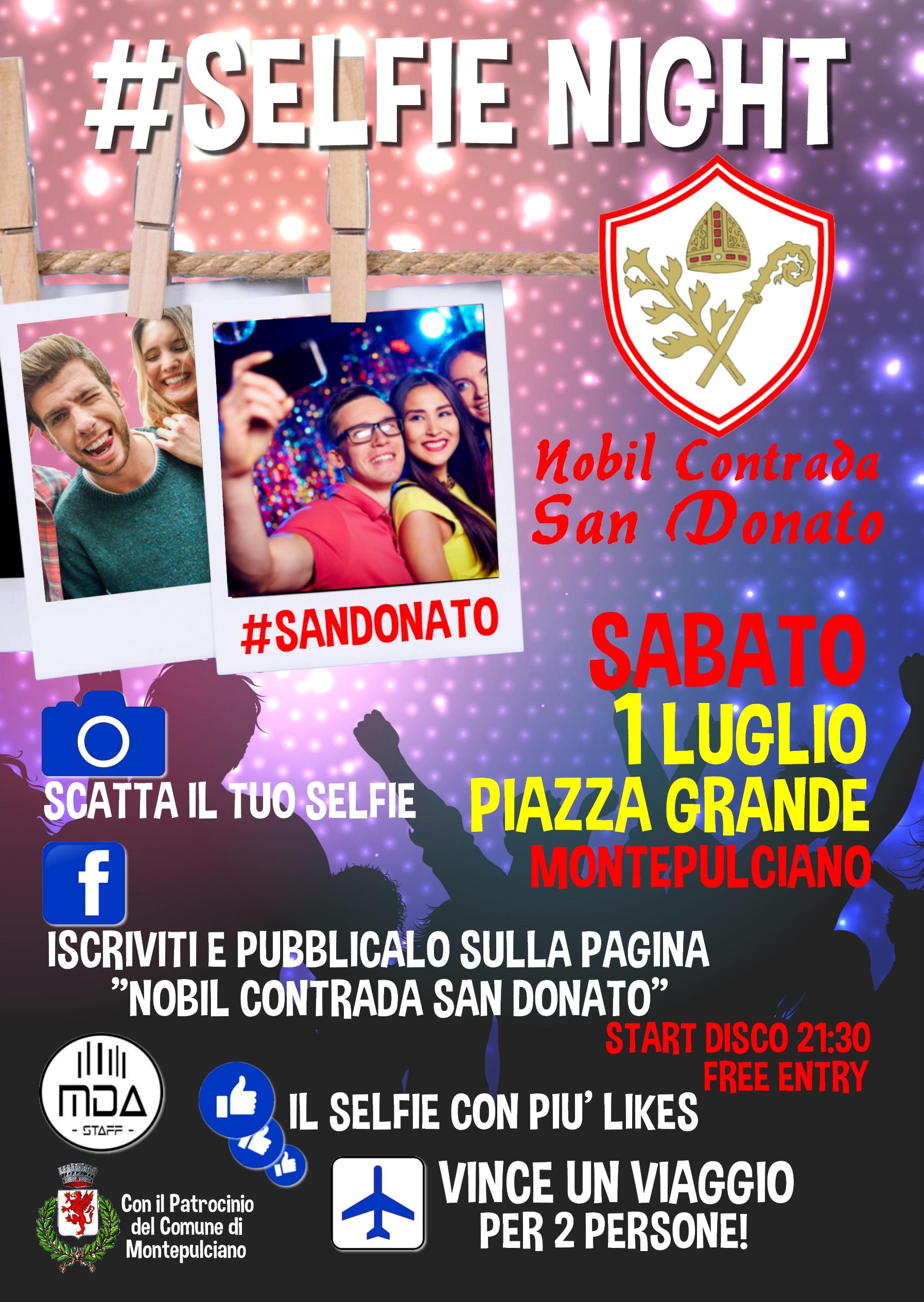 #SELFIE NIGHT Sabato 1 LUGLIO 2017 Piazza Grande Montepulciano